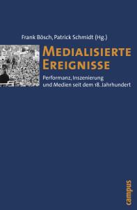Cover: Medialisierte Ereignisse
